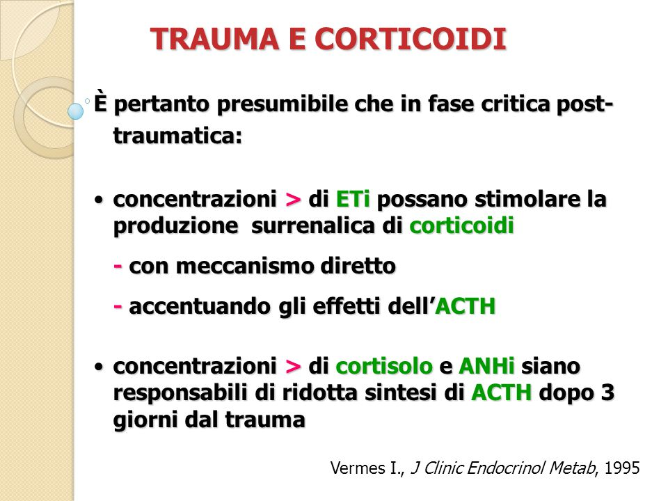 TRAUMA E CORTICOIDI È pertanto presumibile che in fase critica post-traumatica: