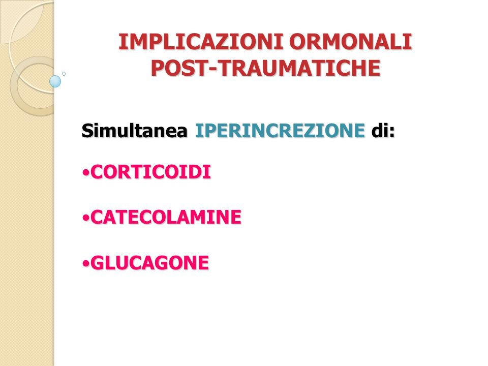 IMPLICAZIONI ORMONALI POST-TRAUMATICHE