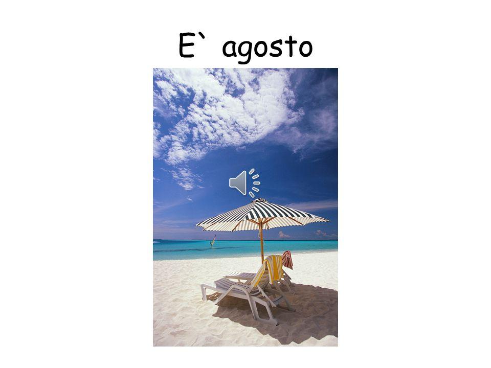 E` agosto