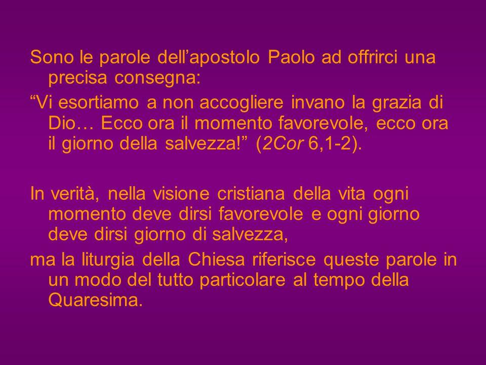 Sono le parole dell'apostolo Paolo ad offrirci una precisa consegna: