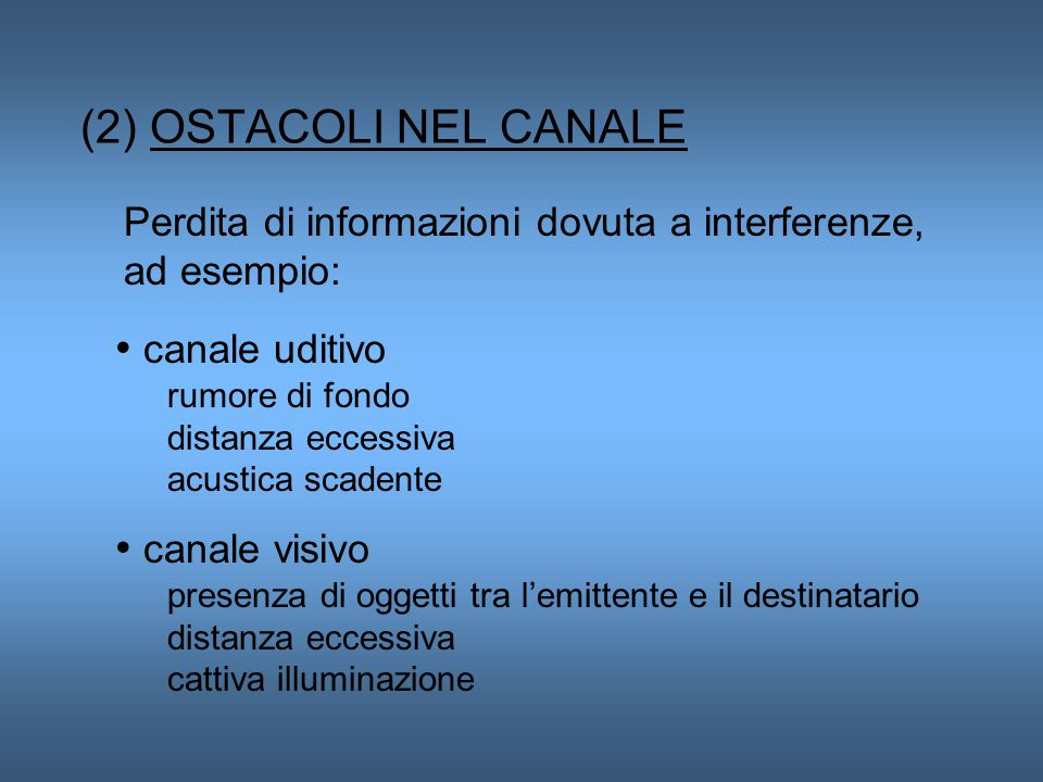 (2) OSTACOLI NEL CANALE canale uditivo canale visivo