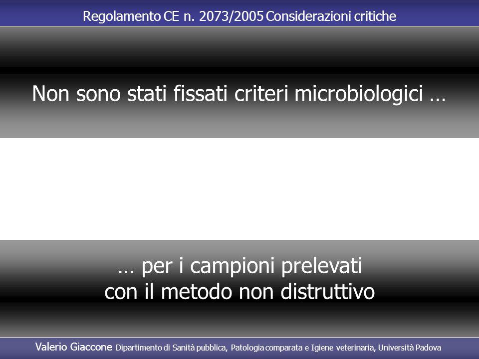 Non sono stati fissati criteri microbiologici …