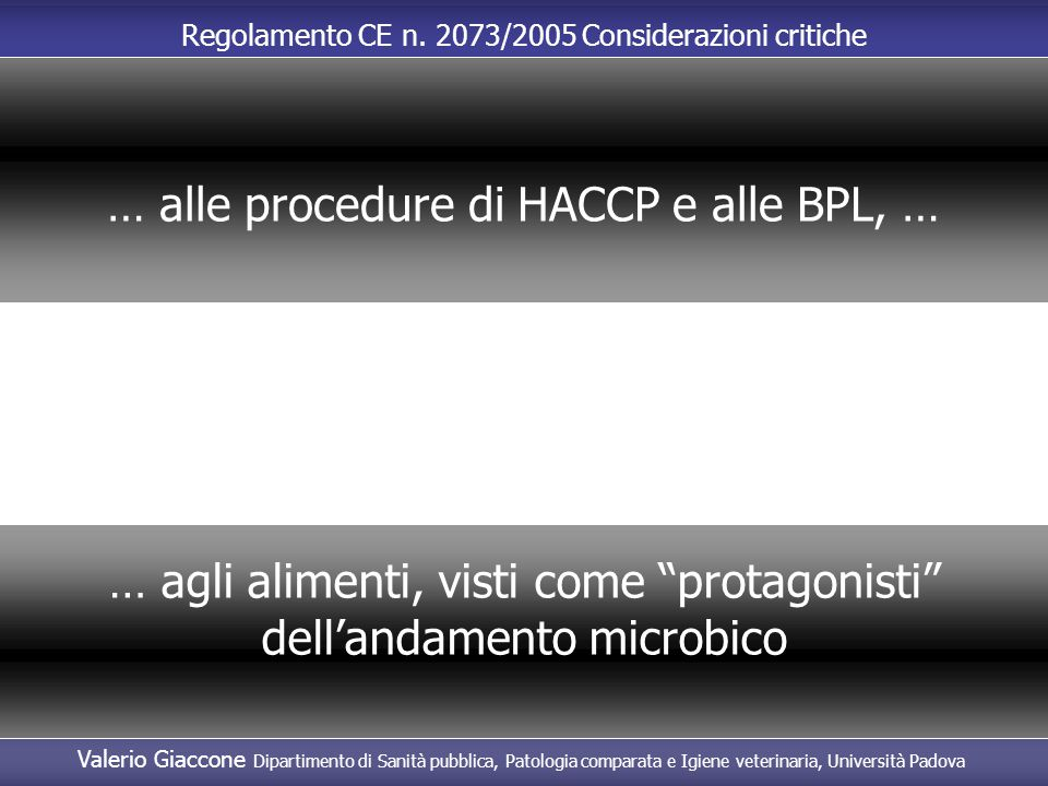 … alle procedure di HACCP e alle BPL, …