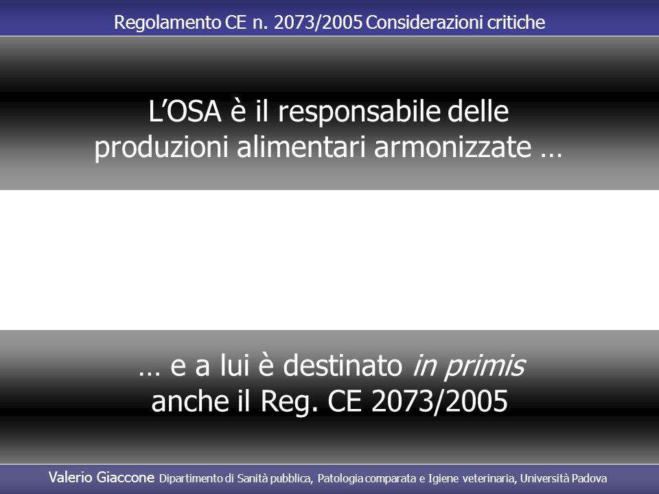 L'OSA è il responsabile delle produzioni alimentari armonizzate …