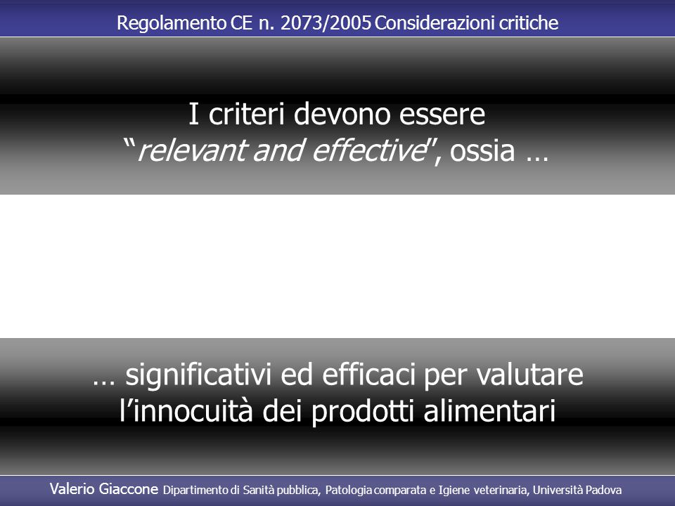 I criteri devono essere relevant and effective , ossia …