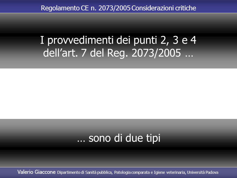 I provvedimenti dei punti 2, 3 e 4 dell'art. 7 del Reg. 2073/2005 …