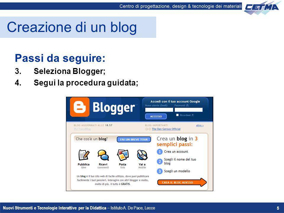 Creazione di un blog Passi da seguire: Seleziona Blogger;
