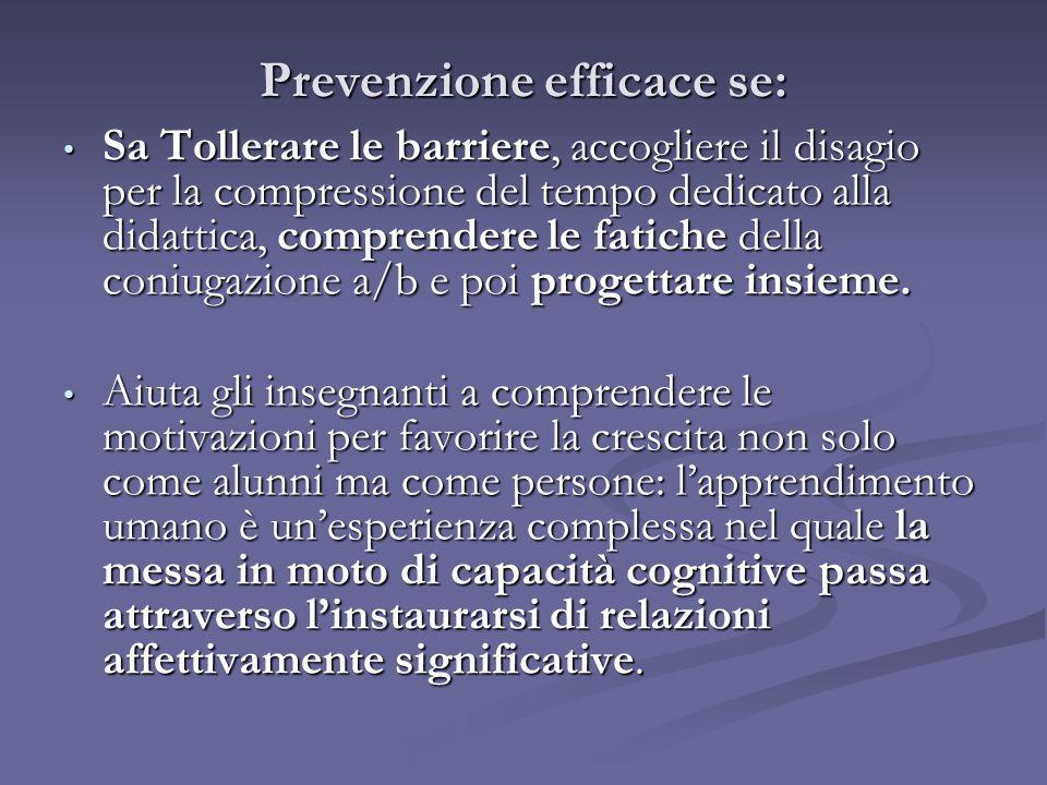 Prevenzione efficace se: