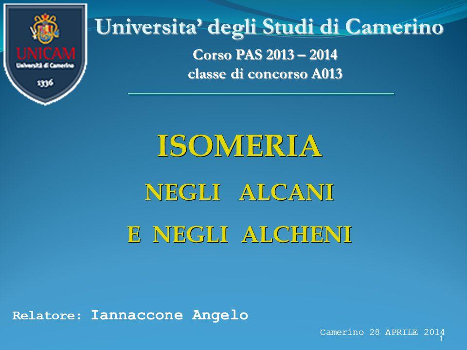 ISOMERIA Universita' degli Studi di Camerino NEGLI ALCANI