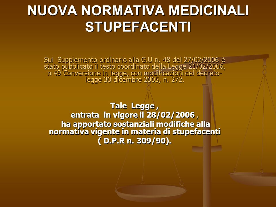 NUOVA NORMATIVA MEDICINALI STUPEFACENTI