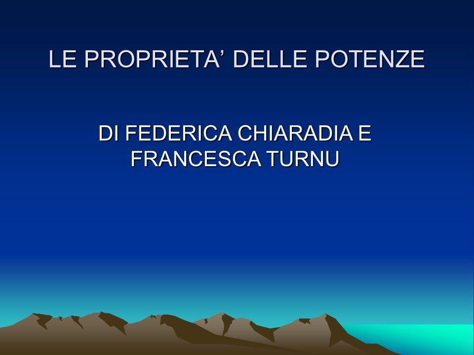 LE PROPRIETA' DELLE POTENZE