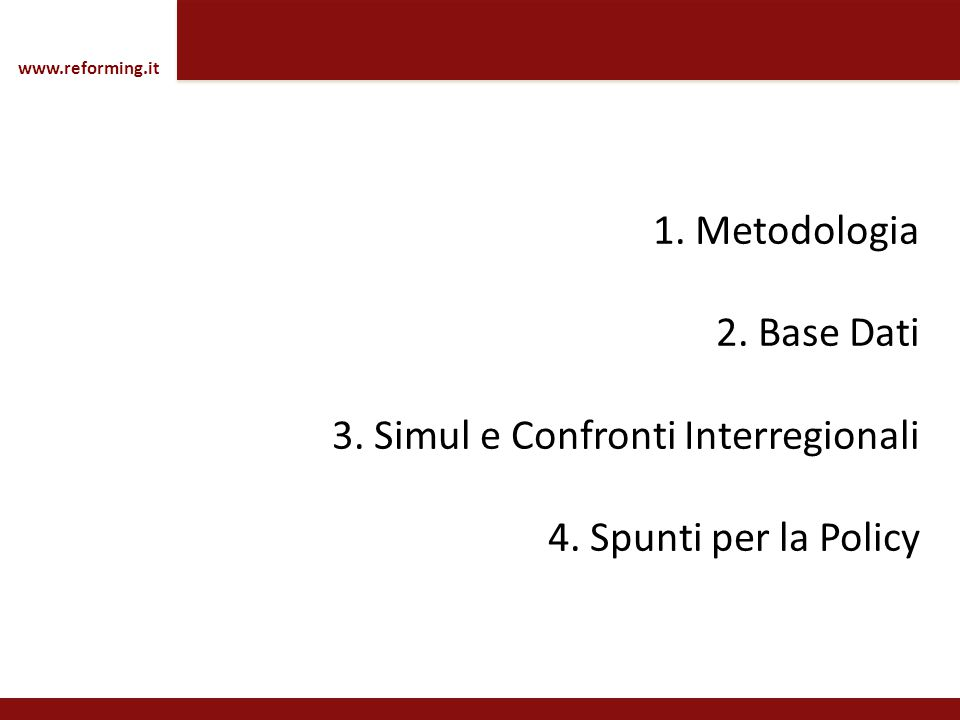 www.reforming.it 1. Metodologia 2. Base Dati 3.