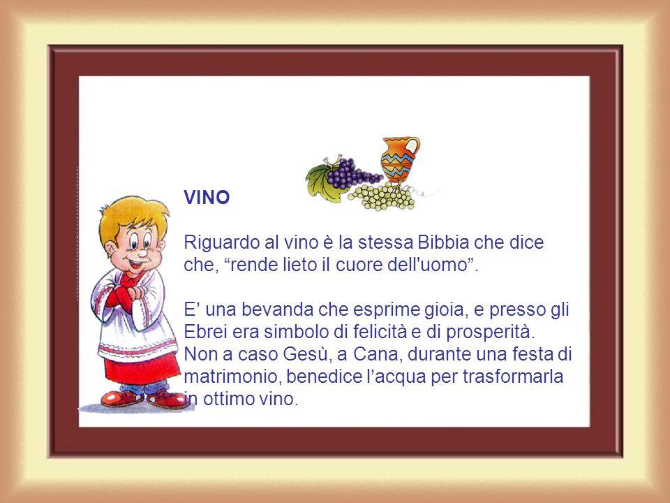 VINO Riguardo al vino è la stessa Bibbia che dice che, rende lieto il cuore dell uomo .