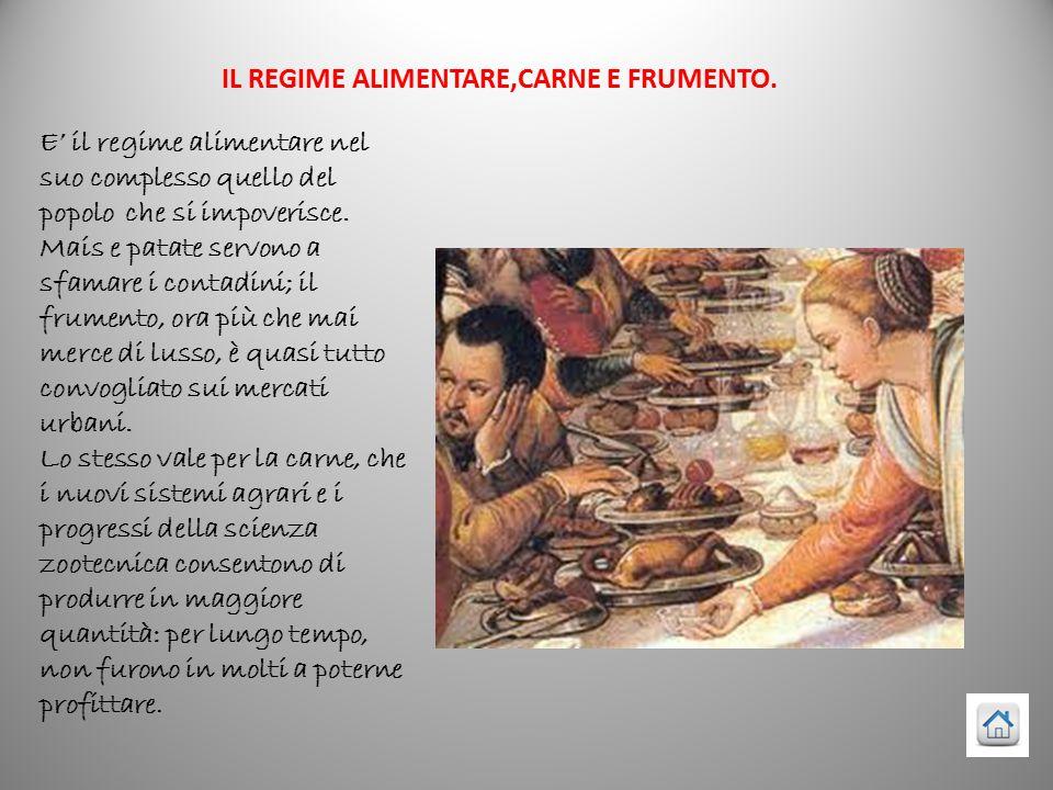 IL REGIME ALIMENTARE,CARNE E FRUMENTO.