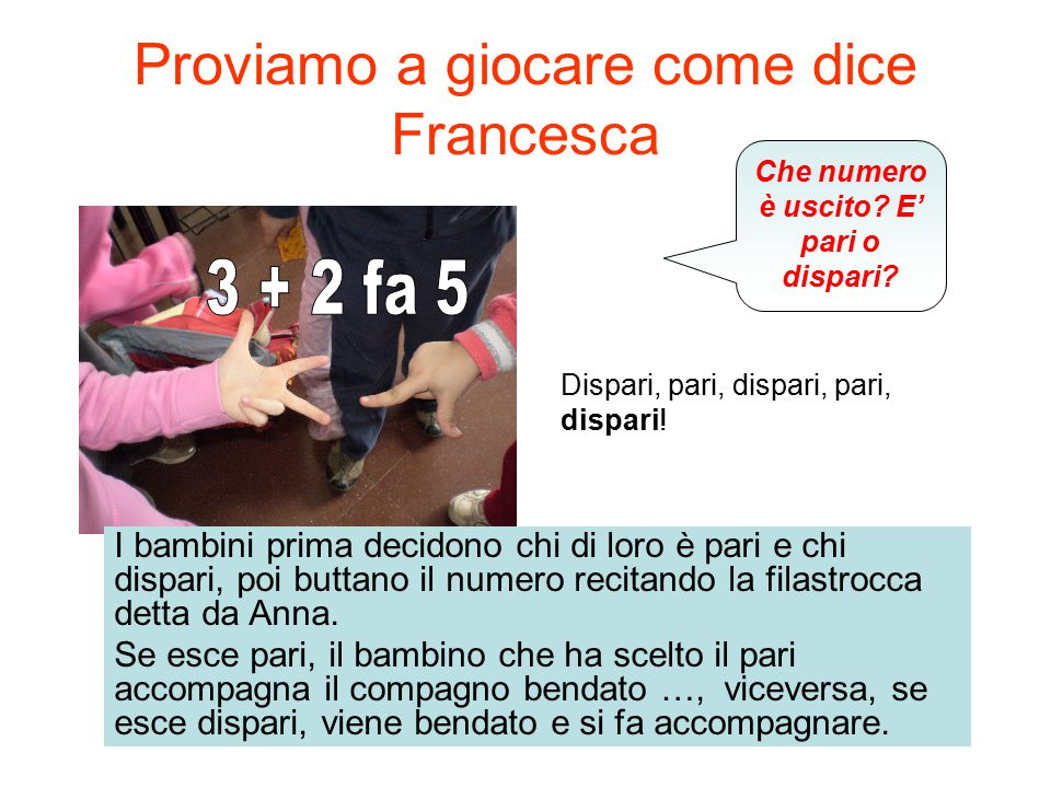 Proviamo a giocare come dice Francesca