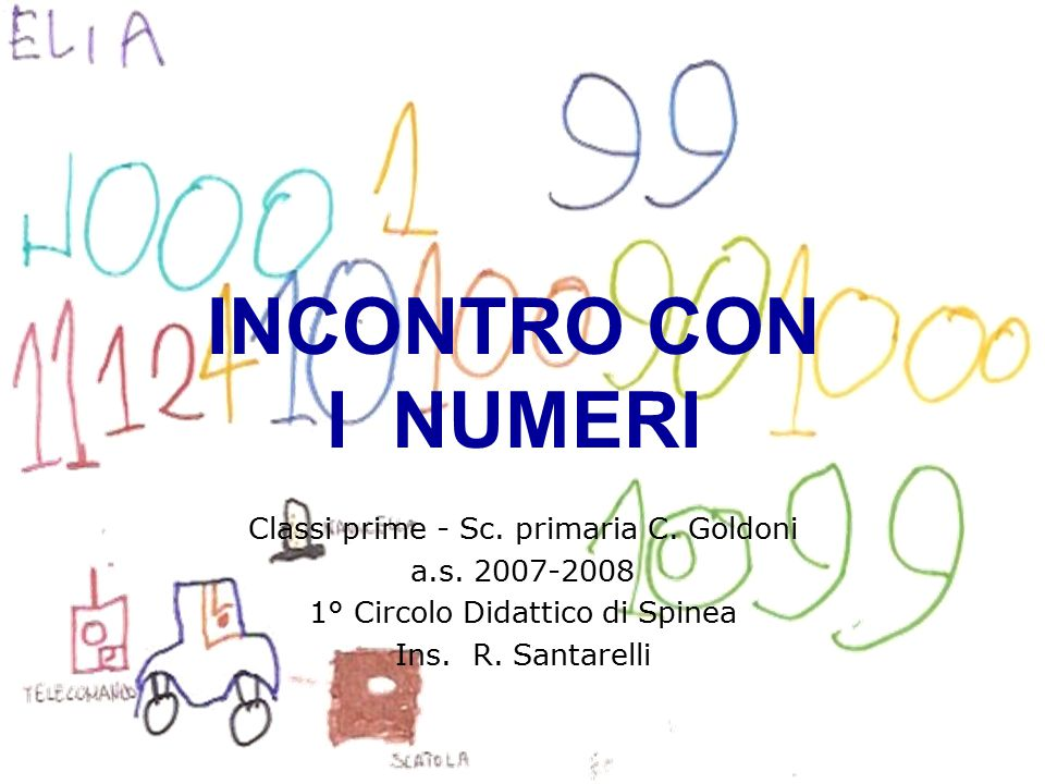 INCONTRO CON I NUMERI Classi prime - Sc. primaria C. Goldoni