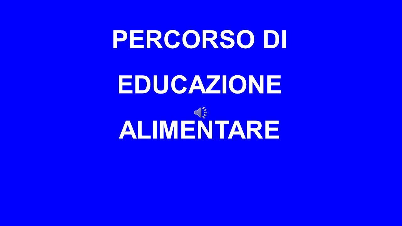 PERCORSO DI EDUCAZIONE ALIMENTARE