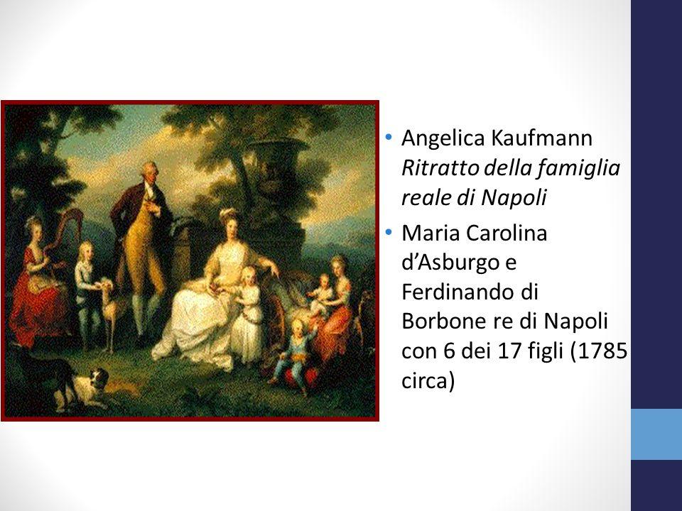 Angelica Kaufmann Ritratto della famiglia reale di Napoli