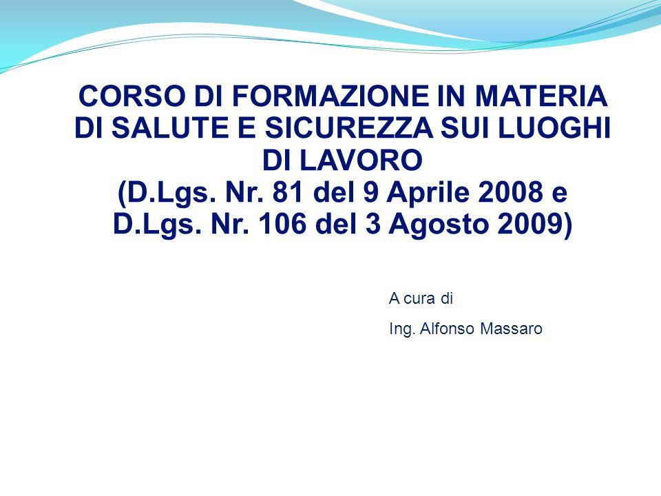 CORSO DI FORMAZIONE IN MATERIA DI SALUTE E SICUREZZA SUI LUOGHI DI LAVORO (D.Lgs. Nr. 81 del 9 Aprile 2008 e D.Lgs. Nr. 106 del 3 Agosto 2009)