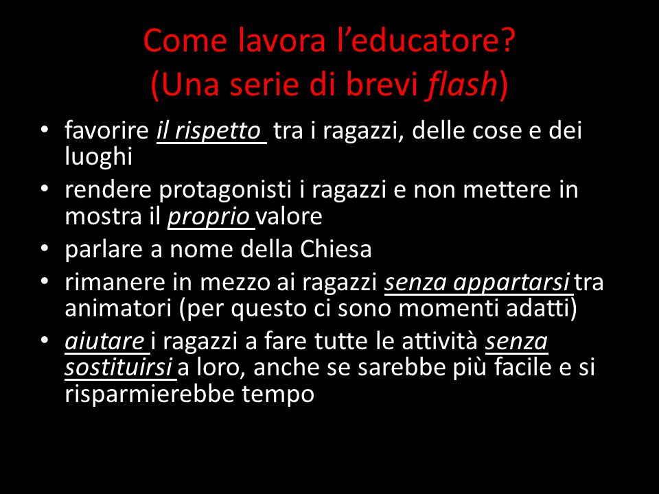 Come lavora l'educatore (Una serie di brevi flash)