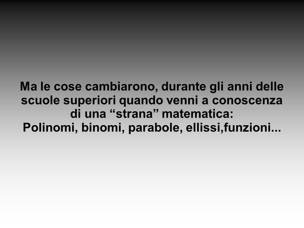 Polinomi, binomi, parabole, ellissi,funzioni...