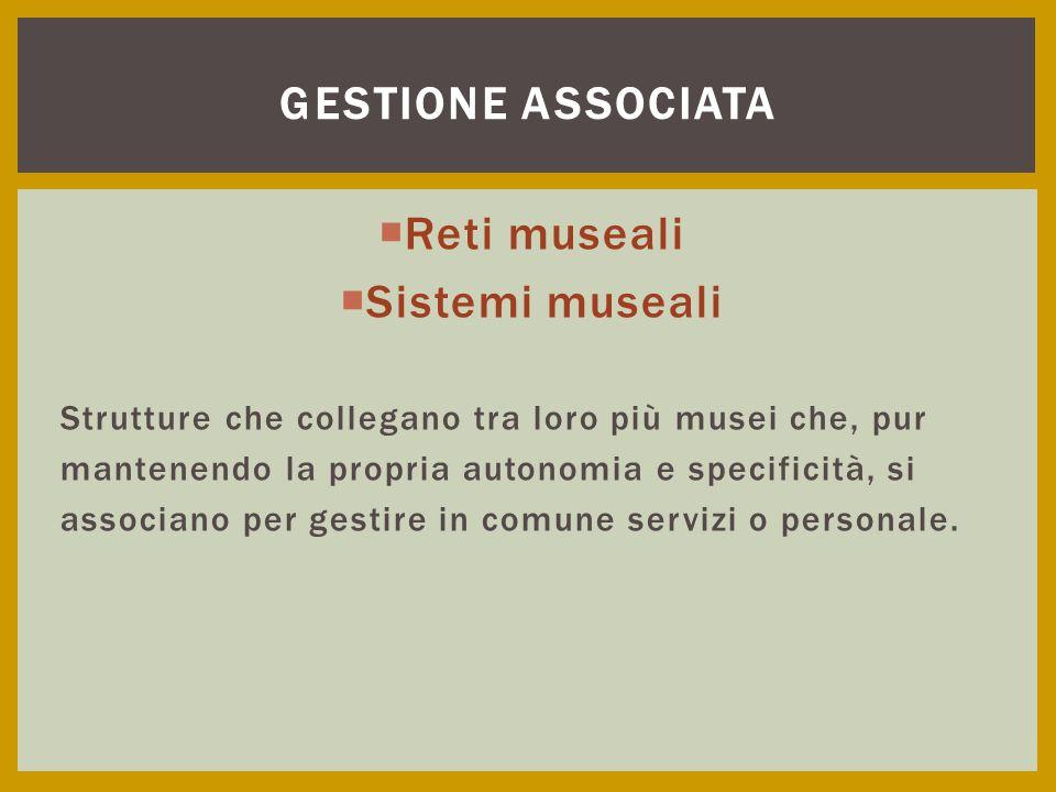Gestione associata Reti museali Sistemi museali