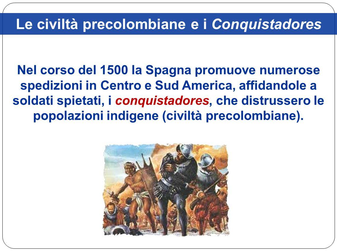 Le civiltà precolombiane e i Conquistadores