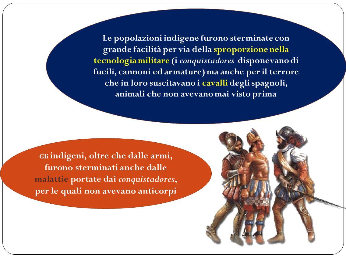 Le popolazioni indigene furono sterminate con grande facilità per via della sproporzione nella tecnologia militare (i conquistadores disponevano di fucili, cannoni ed armature) ma anche per il terrore che in loro suscitavano i cavalli degli spagnoli, animali che non avevano mai visto prima