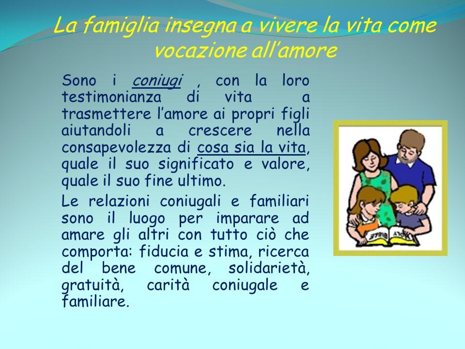 La famiglia insegna a vivere la vita come vocazione all'amore