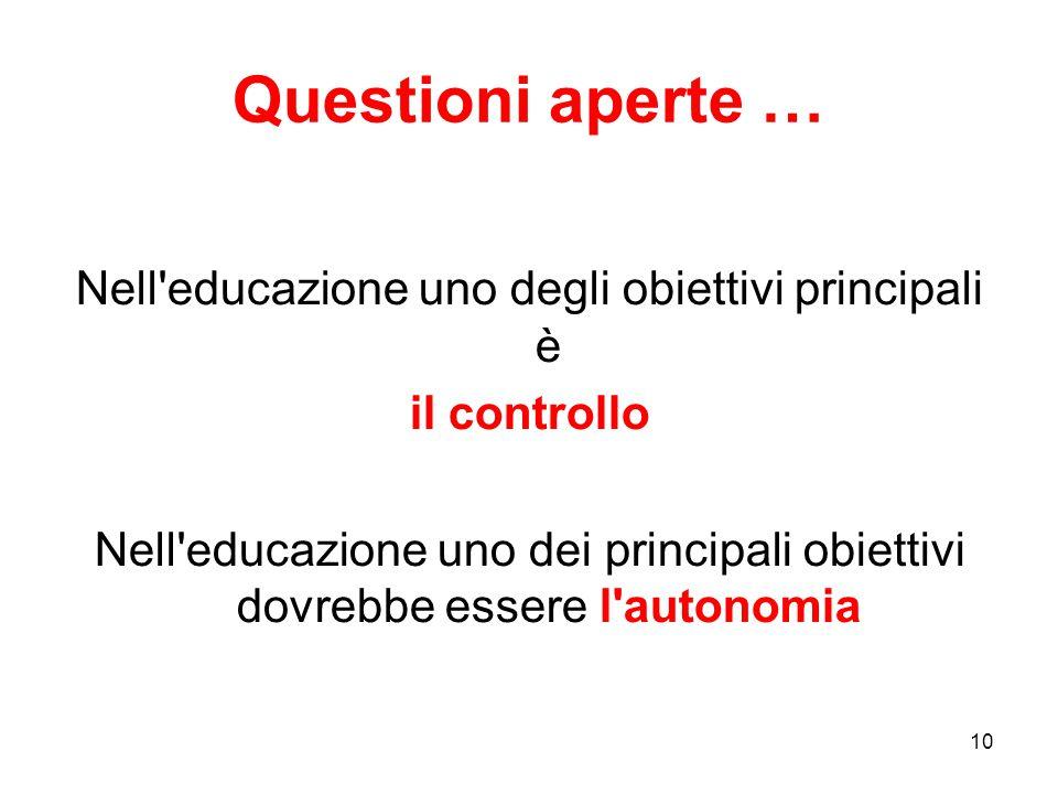Nell educazione uno degli obiettivi principali è