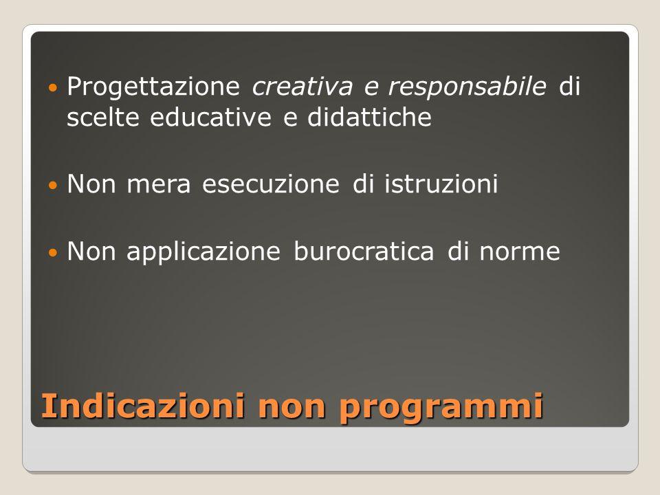 Indicazioni non programmi