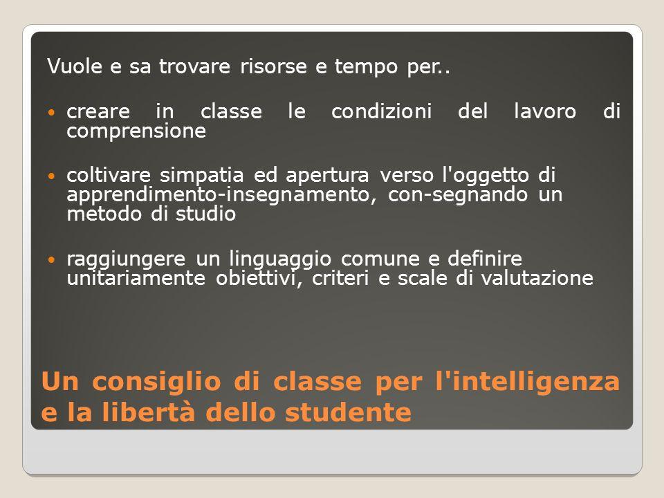 Un consiglio di classe per l intelligenza e la libertà dello studente