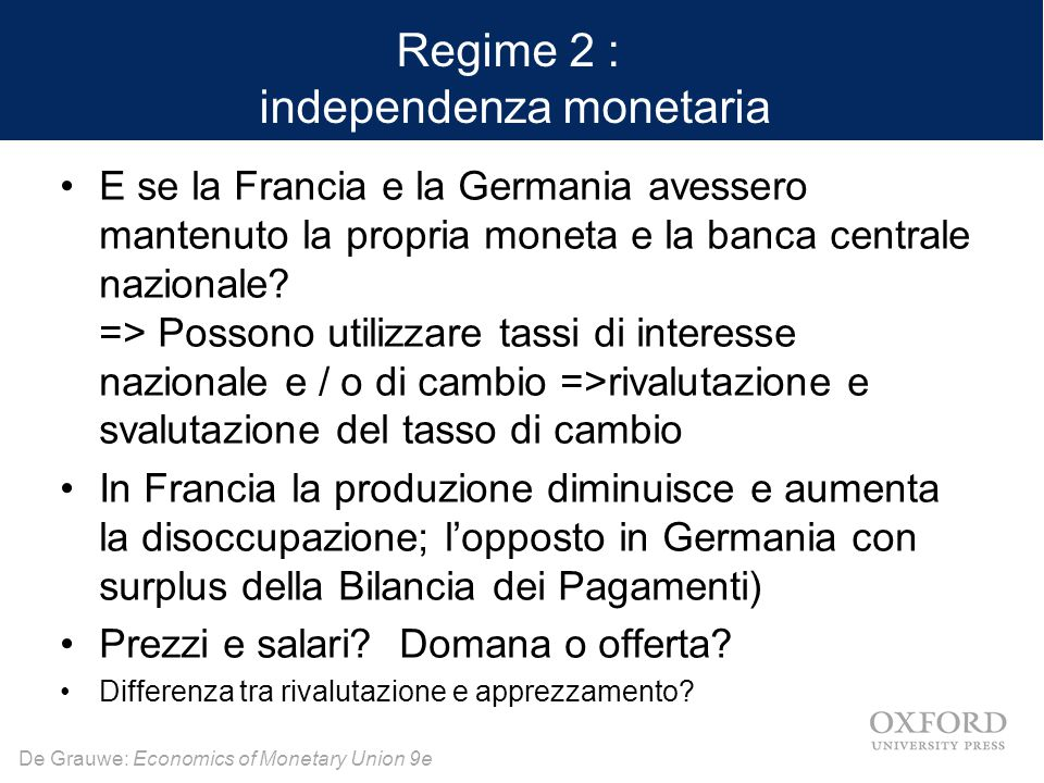Regime 2 : independenza monetaria