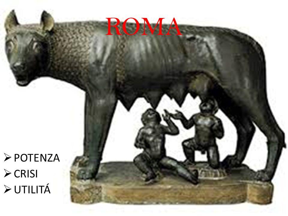 ROMA POTENZA CRISI UTILITÁ