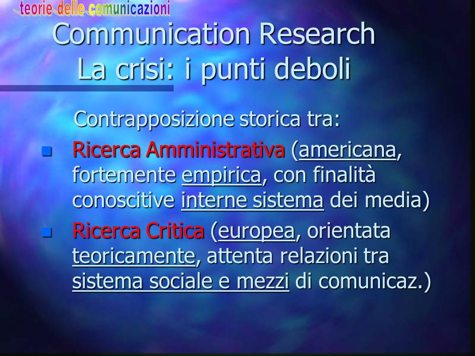 Communication Research La crisi: i punti deboli