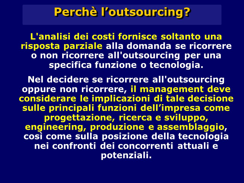 Perchè l'outsourcing