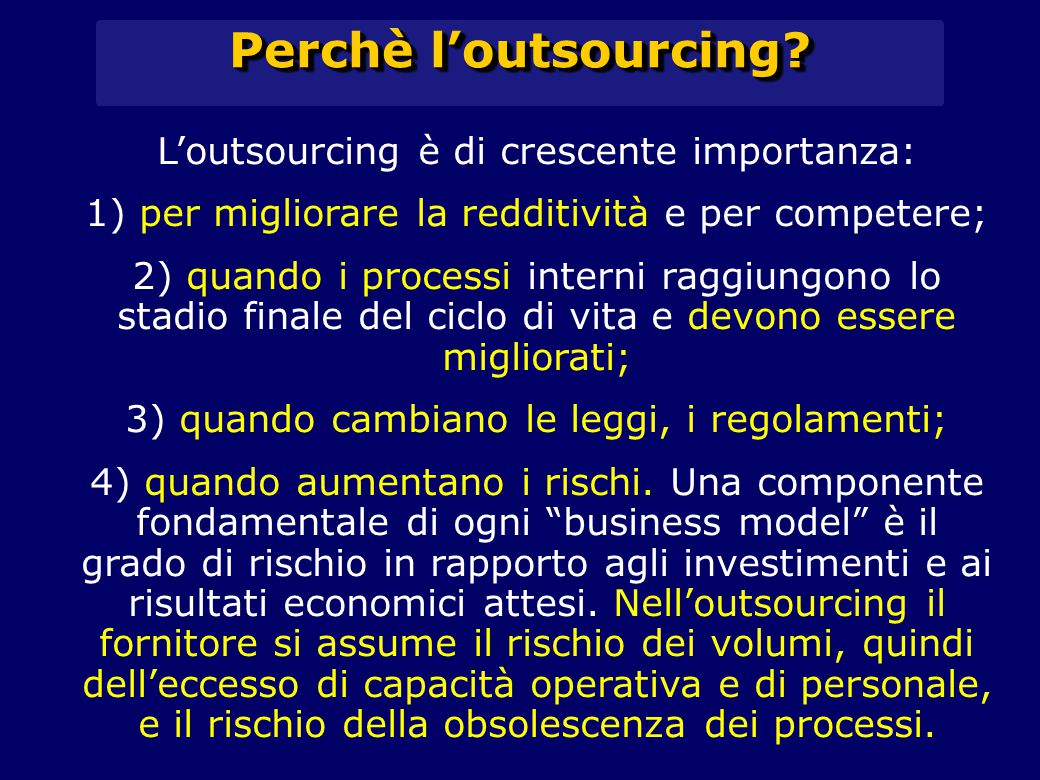 Perchè l'outsourcing L'outsourcing è di crescente importanza: