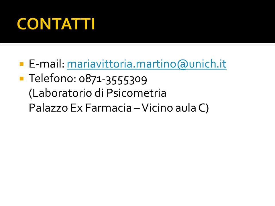 CONTATTI E-mail: mariavittoria.martino@unich.it Telefono: 0871-3555309