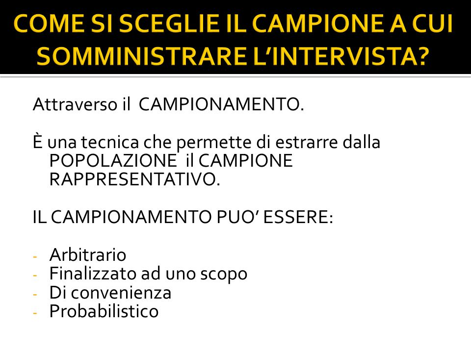 COME SI SCEGLIE IL CAMPIONE A CUI SOMMINISTRARE L'INTERVISTA