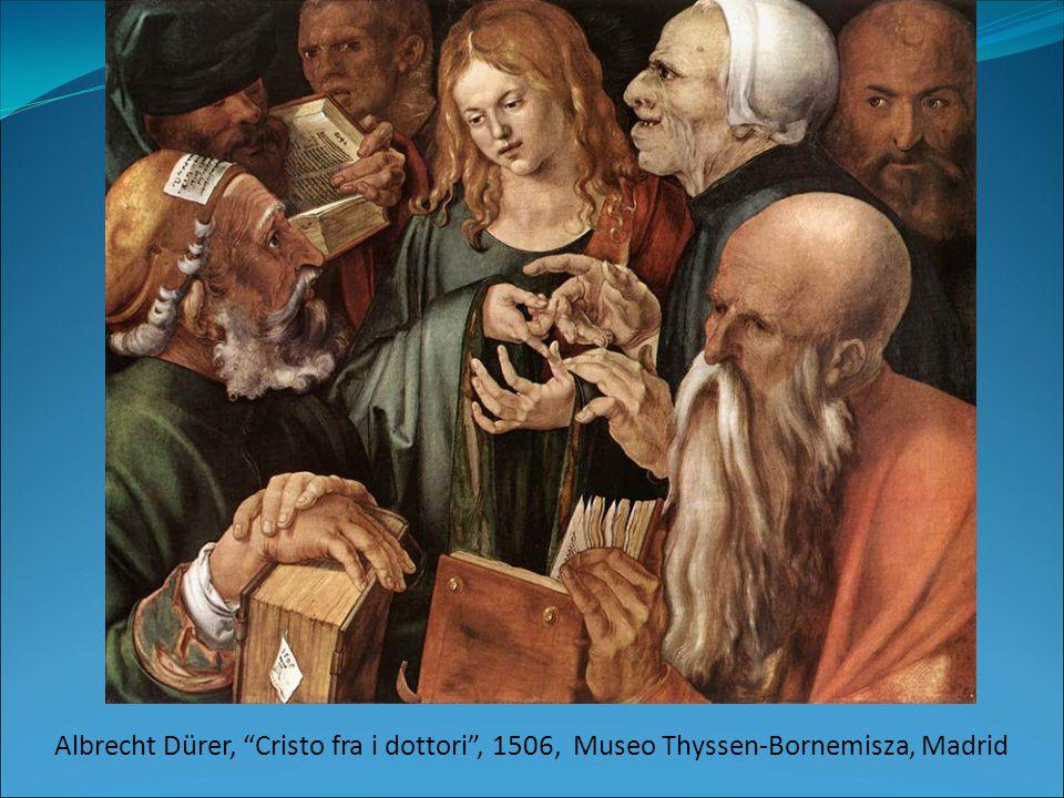Albrecht Dürer, Cristo fra i dottori , 1506, Museo Thyssen-Bornemisza, Madrid