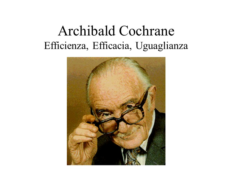 Archibald Cochrane Efficienza, Efficacia, Uguaglianza