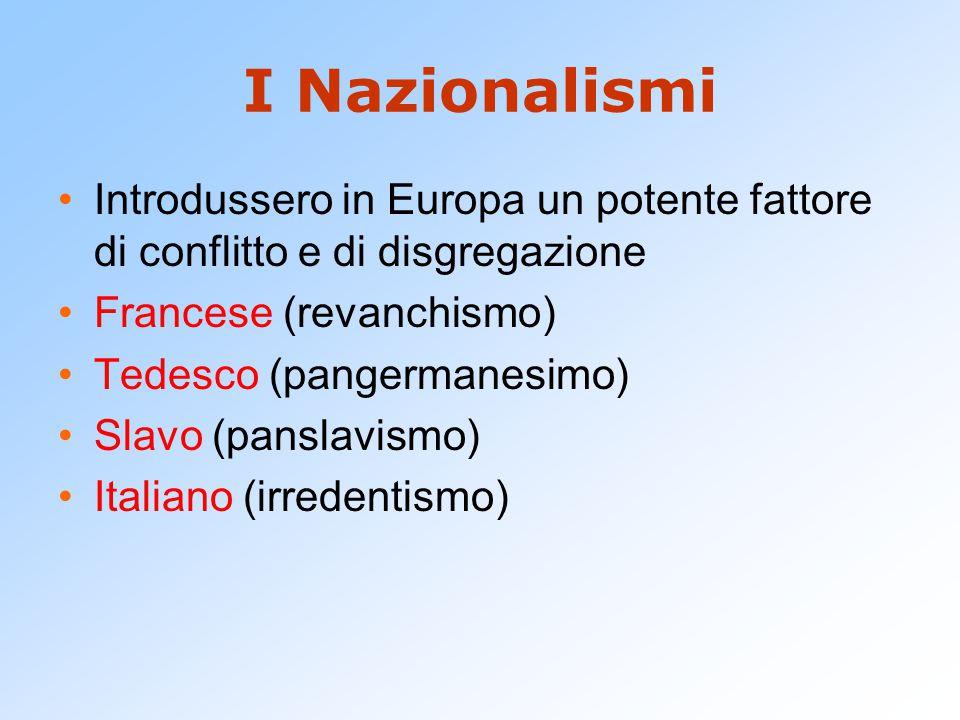 I Nazionalismi Introdussero in Europa un potente fattore di conflitto e di disgregazione. Francese (revanchismo)