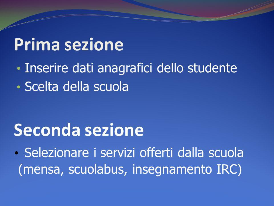 Prima sezione Seconda sezione Inserire dati anagrafici dello studente