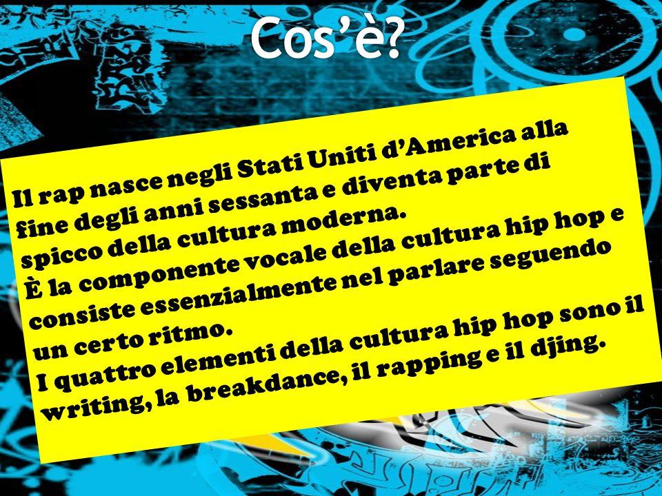 Cos'è Il rap nasce negli Stati Uniti d'America alla fine degli anni sessanta e diventa parte di spicco della cultura moderna.