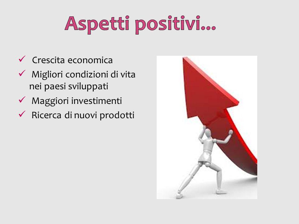 Aspetti positivi... Crescita economica