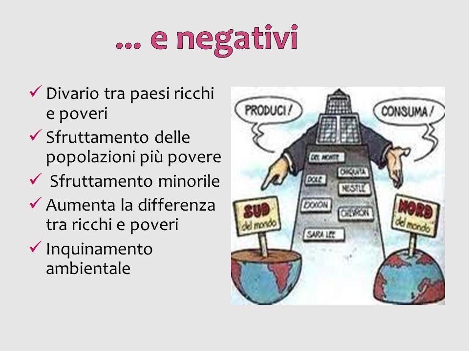 ... e negativi Divario tra paesi ricchi e poveri