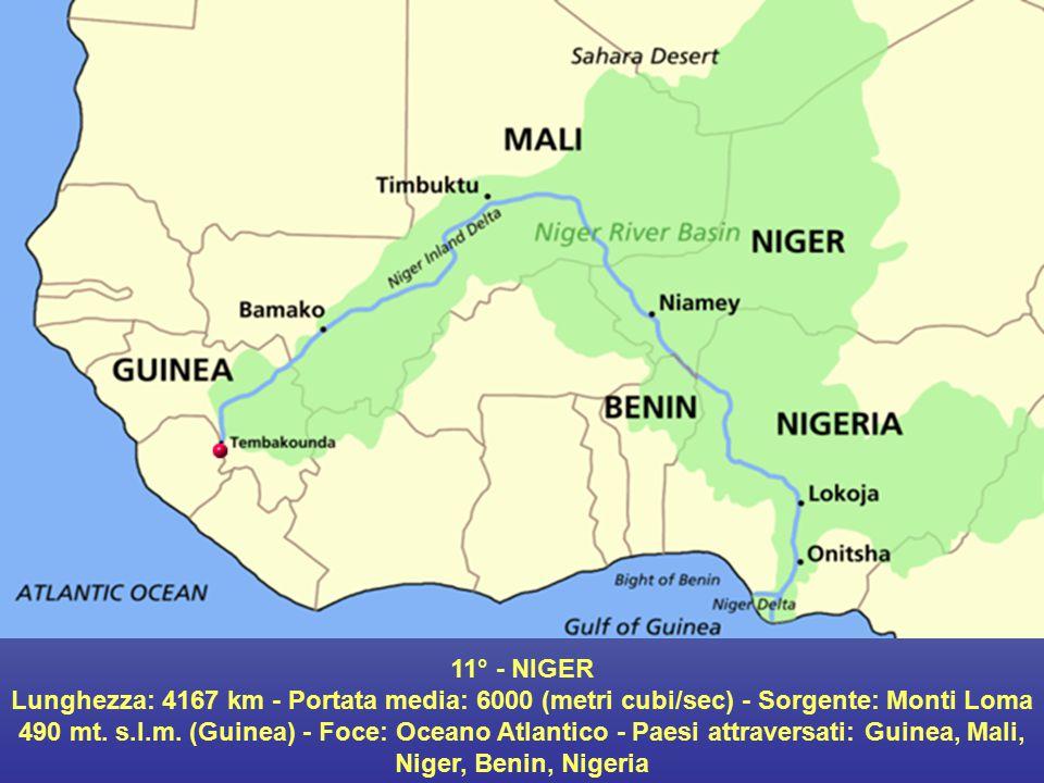 11° - NIGER Lunghezza: 4167 km - Portata media: 6000 (metri cubi/sec) - Sorgente: Monti Loma.