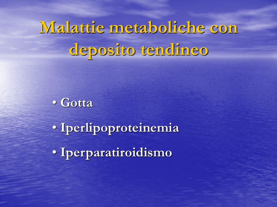 Malattie metaboliche con deposito tendineo