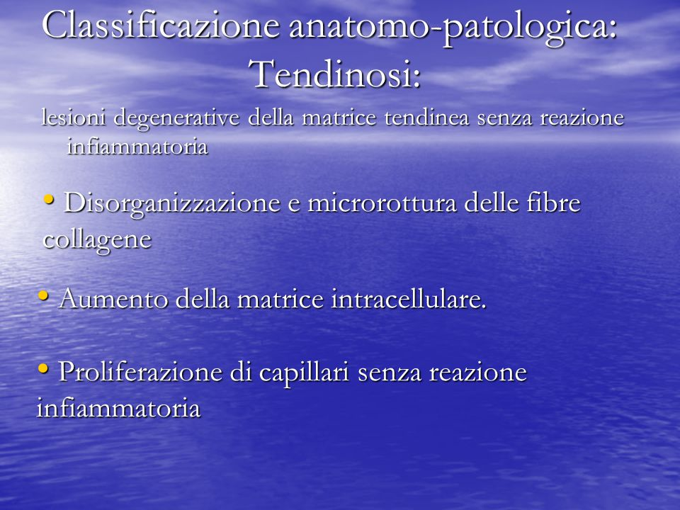 Classificazione anatomo-patologica: Tendinosi: