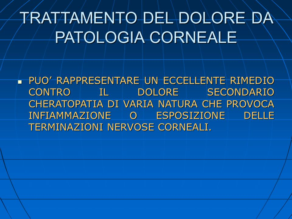 TRATTAMENTO DEL DOLORE DA PATOLOGIA CORNEALE